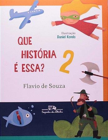 QUE HISTORIA E ESSA? 2