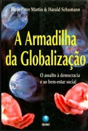 A ARMADILHA DA GLOBALIZACAO
