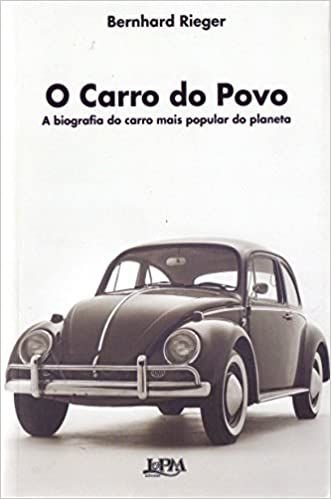 O CARRO DO POVO - A BIOGRAFIA DO CARRO MAIS POPULAR DO PLANE
