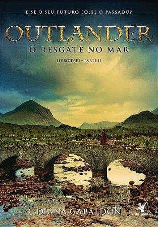 OUTLANDER - O RESGATE NO MAR LIVRO 3 - PT-2