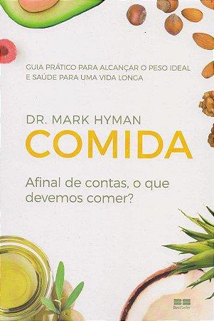 COMIDA - AFINAL DE CONTAS O QUE DEVEMOS COMER