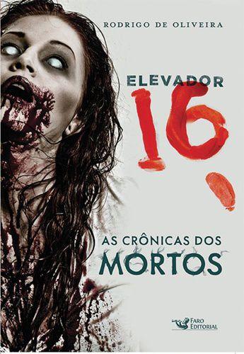 AS CRONICAS DOS MORTOS - ELEVADOR 16