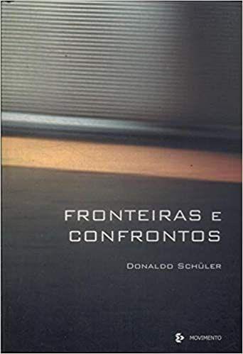 FRONTEIRAS E CONFRONTOS