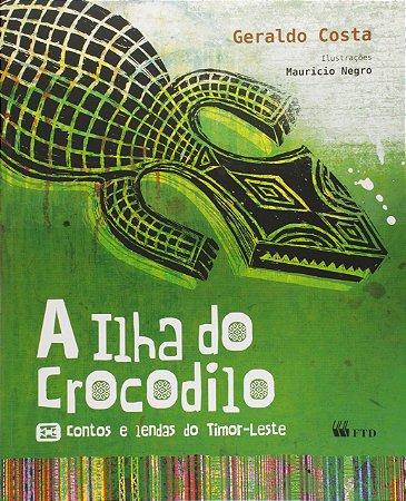A ILHA DO CROCODILO - CONTOS E LENDAS DO TIMOR LESTE