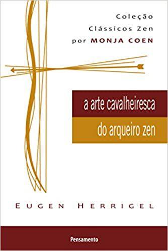 A ARTE CAVALHEIRESCA DO ARQUEIRO ZEN