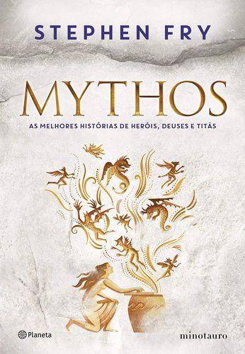MYTHOS - AS MELHORES HISTORIAS DE HEROIS,DEUSES E TITAS