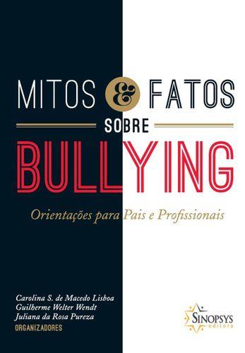 MITOS E VERDADES SOBRE O BULLYNG