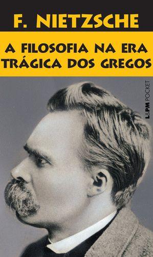 A FILOSOFIA NA ERA TRAGICA DOS GREGOS - 959
