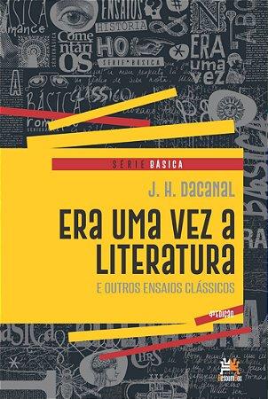 ERA UMA VEZ A LITERATURA E OUTROS ENSAIOS CLASSICOS