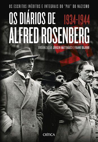 OS DIARIOS DE ALFRED ROSENBERG - 1934-1944