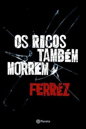 OS RICOS TAMBÉM MORREM