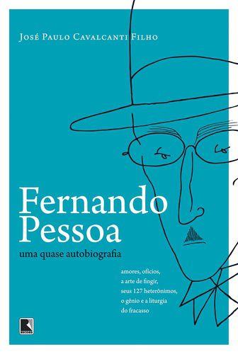 Fernando Pessoa: Uma Quase Autobiografia