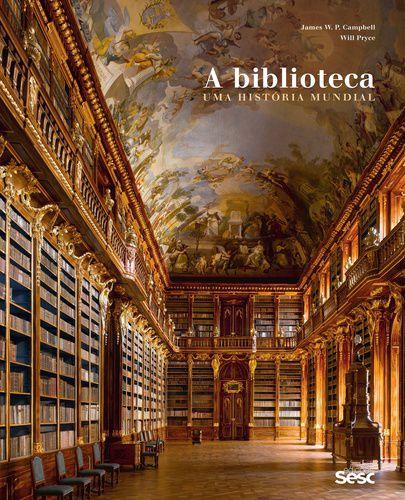 A BIBLIOTECA UMA HISTORIA MUNDIAL
