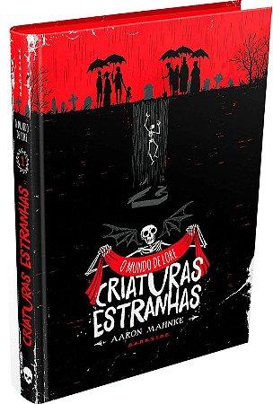 O MUNDO DE LORE - CRIATURAS ESTRANHAS