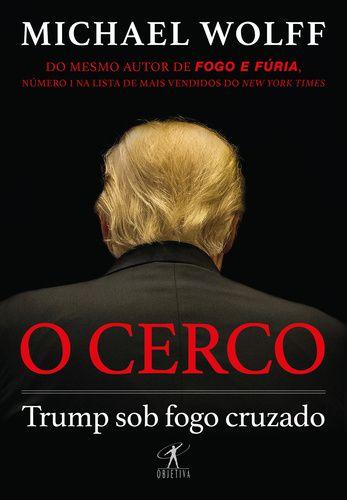 O CERCO TRUMP SOB FOGO CRUZADO
