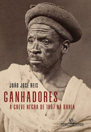 GANHADORES A GREVE NEGRA DE 1857 NA BAHIA