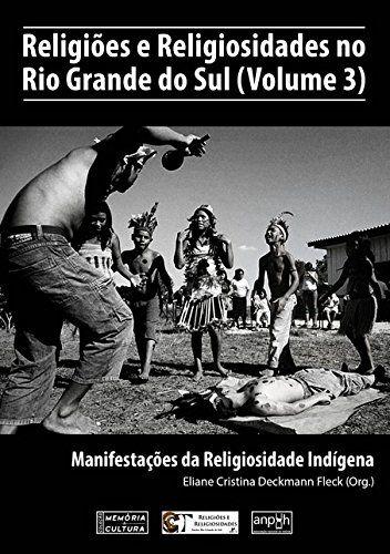 RELIGIOES E RELIGIOSIDADES NO RIO GRANDE DO SUL VOL. 3