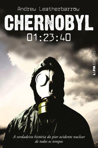 CHERNOBYL A VERDADEIRA HISTORIA DO PIOR ACIDENTE NUCLEAR