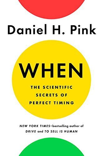 When. The Scientific Secrets of Perfect Timing (Inglês) Capa dura