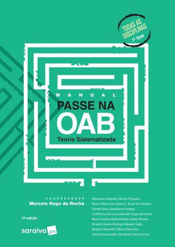 MANUAL PASSE NA OAB 1ª FASE - TEORIA SISTEMATIZADA