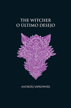 THE WITCHER VOL. 1 - O ULTIMO DESEJO