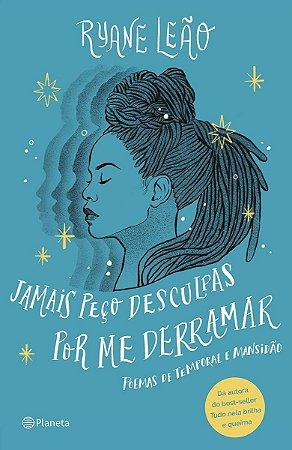 JAMAIS PECO DESCULPAS POR ME DERRAMAR