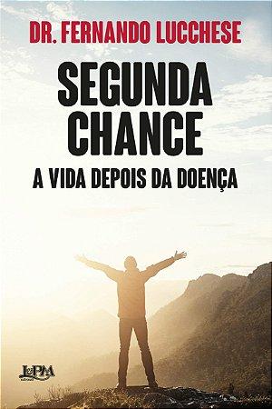 SEGUNDA CHANCE - A VIDA DEPOIS DA DOENCA