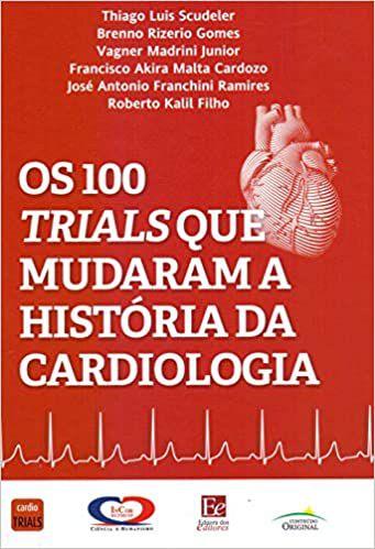 OS 100 TRIALS QUE MUDARAM A HISTORIA DA CARDIOLOGIA