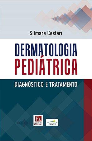 DERMATOLOGIA PEDIATRICA - DIAGNOSTICO E TRATAMENTO