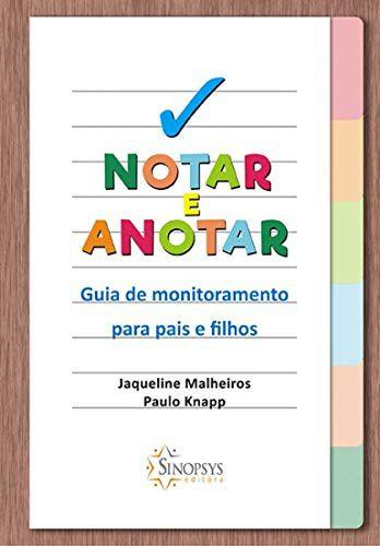 NOTAR E ANOTAR GUIA DE MONITORAMENTO PARA PAIS E FILHOS