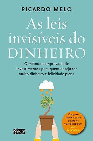 AS LEIS INVISIVEIS DO DINHEIRO