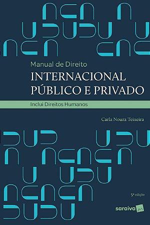 MANUAL DE DIREITO INTERNACIONAL PUBLICO E PRIVADO