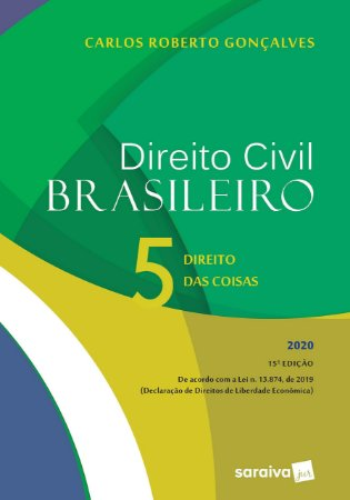DIREITO CIVIL BRASILEIRO  VOL. 5 - DIREITO DAS COISAS