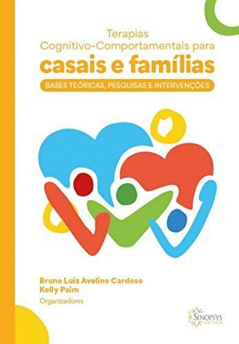 TERAPIAS COGNITIVO-COMPORTAMENTAIS PARA CASAIS E FAMILIAS