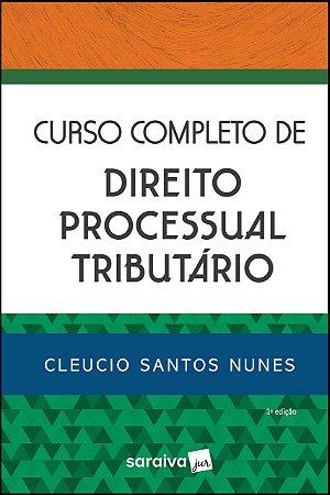 CURSO COMPLETO DE DIREITO PROCESSUAL TRIBUTARIO