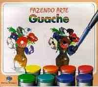 FAZENDO ARTE GUACHE
