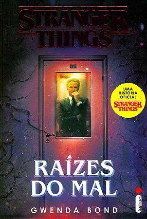 STRANGER THINGS - RAIZES DO MAL