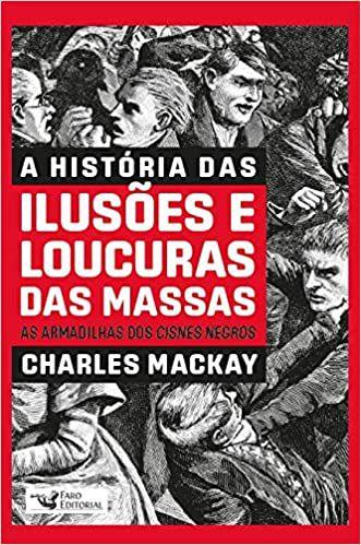A HISTORIA DAS ILUSOES E LOUCURAS DAS MASSAS - AS ARMADILHAS