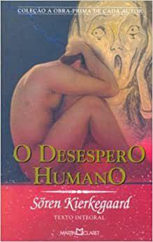 O DESESPERO HUMANO - 78