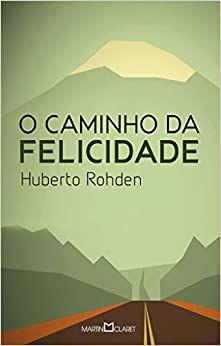 O CAMINHO DA FELICIDADE