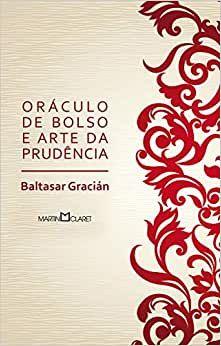 ORACULO DE BOLSO E ARTE DA PRUDENCIA