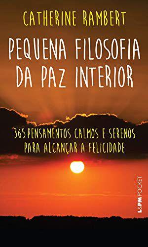 PEQUENA FILOSOFIA DA PAZ INTERIOR