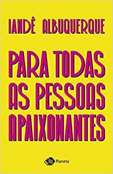 PARA TODAS AS PESSOAS APAIXONANTES