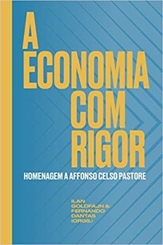 A ECONOMIA COM RIGOR - HOMENAGEM A AFFONSO