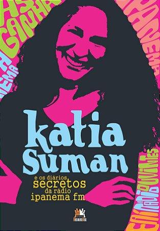 KATIA SUMAN E OS DIARIOS SECRETOS DA RADIO IPANEMA FM