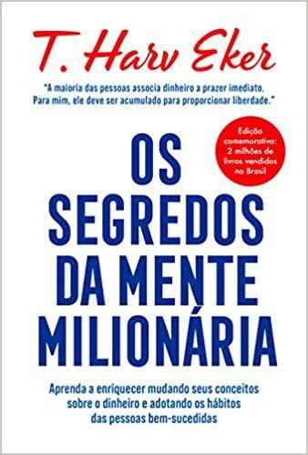 OS SEGREDOS DA MENTE MILIONARIA - ED. COMEMORATIVA