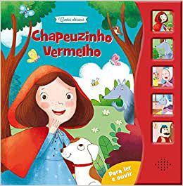 CHAPEUZINHO VERMELHO - PARA LER E OUVIR