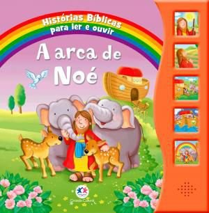 A ARCA DE NOE - HISTORIAS BIBLICAS PARA LER E OUVIR