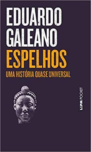ESPELHOS - A HISTORIA QUASE UNIVERSAL