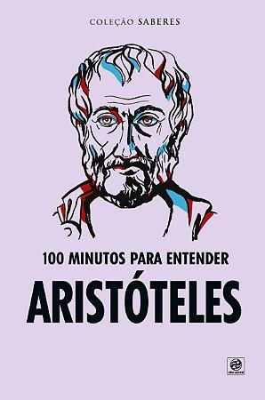 100 MINUTOS PARA ENTENDER ARISTOTELES